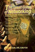 The Great Game of Networking: Simple, Fun, Actionable Strategies for Becoming a Networking A...