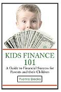 Kids Finance 101: A Guide to Financial Success for Parents and Their Children