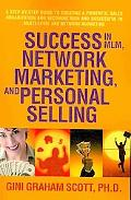 Success in MLM, Network Marketing, and Personal Selling: A Step-by-Step Guide to Creating a ...