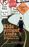 Kids Without Limits: You Can be Anything You Want to Be!