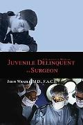 Juvenile Delinquent to Surgeon