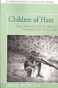Children of Ham: Freed Slaves and Fugitive Slaves on the Kenya Coast, 1873 to 1907