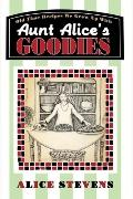 Aunt Alice's Goodies: Old Time Recipes We Grew Up with