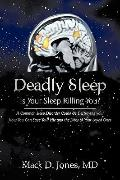 Deadly Sleep: Is Your Sleep Killing You?