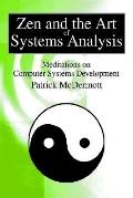 Zen and the Art of Systems Analysis Meditations on Computer Systems Development