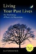 Living Your Past Lives The Psychology of Past-Life Regression