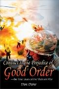 Conduct to the Prejudice of Good Order The Final Years of the Vietnam War