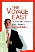 Voyage East: An Executives' Guide to Offshore Outsourcing