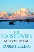 Years between: Notes and Poems