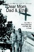Dear Mom, Dad and Ethel: World War II through the Eyes of a Radio Man