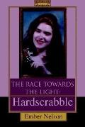 Race Towards the Light: Hardscrabble