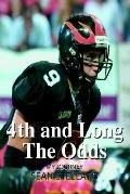 4th and Long the Odds: My Journey