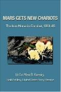 Mars Gets New Chariots: The Iron Horse in Combat, 1861-65