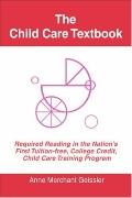 Child Care Textbook: For Teachers, Nannies and Daycare Providers 2007