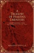 Treasury of Heaven's Likenesses: Descriptions of Heaven from Scriptures of Major World Relig...