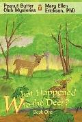 What Happened to the Deer?: Peanut Butter Club Mysteries