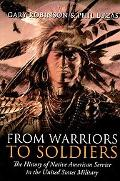 From Warriors To Soldiers: The History of Native American Service in the United States Military