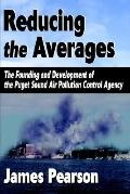 Reducing the Averages: The Founding and Development of the Puget Sound Air Pollution Control...