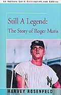 Still a Legend: The Story of Roger Maris