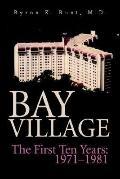 Bay Village: The First Ten Years: 1971-1981