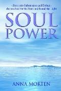 Soul Power: Born Into Submission And Defeat She Reached For The Stars And Found The Light