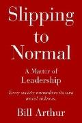 Slipping to Normal: A Matter of Leadership