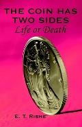 Coin has Two Sides : Life or Death