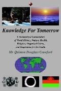 Knowledge for Tomorrow : A Summarized Commentary of World History, Nature, Health, Religion,...