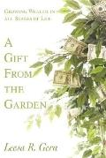 A Gift From the Garden:Growing Wealth in all Stages of Life