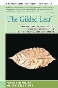 Gilded Leaf Triumph, Tragedy, and Tobacco Three Generations of the R. J. Reynolds Family and...