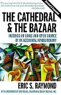 Cathedral & the Bazaar: Musings on Linux and Open Source by an Accidental Revolutionary - Er...