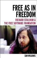 Free As in Freedom Richard Stallman's Crusade for Free Software