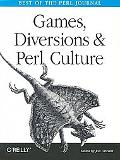 Games, Diversions & Perl Culture Best of the Perl Journal