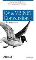 C# and Vb.Net Conversion Pocket Reference