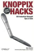 Knoppix Hacks 100 Industrial-Strength Tips & Tools