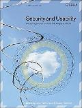 Security And Usability Designing Secure Systems That People Can Use