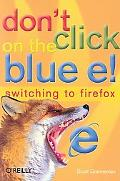 Don't Click On The Blue e! Switching to Firefox