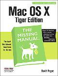 MAC OS X The Missing Manual, Tiger Edition