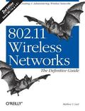 802.11 Wireless Networks The Definitive Guide