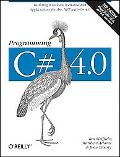 Programming C# 4.0: Building Windows, Web, and RIA Applications for the .NET 4.0 Framework (...