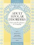 Adult Bipolar Disorders Understanding Your Diagnosis & Getting Help