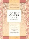 Ovarian Cancer Your Guide to Taking Control