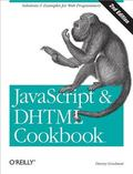 JavaScript & DHTML Cookbook: Solutions and Examples for Web Programmers