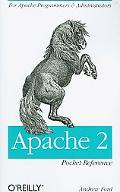 Apache 2 Pocket Reference: For Apache Programmers and Administrators