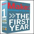 Make:The First Year The First Year