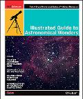 Guide to Astronomical Wonders From Novice to Master Observer
