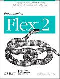Programming Flex 2 The Comprehensive Guide to Creating Rich Media Applications With Adobe Flex