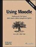 Using Moodle Teaching With the Popular Open Source Course Management System