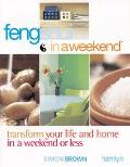 Feng Shui in a Weekend Transform Your Life and Home in a Weekend or Less