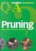 Garden Answers Pruning Expert Answers to All Your Questions
